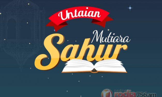 Hikmah Disyari'atkannya Ibadah Puasa – Mutiara Sahur (Ustadz Abu Yahya Badrusalam, Lc.)
