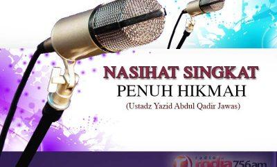 Download Kajian: Nasihat Singkat Penuh Hikmah (Ustadz Yazid Abdul Qadir Jawas)