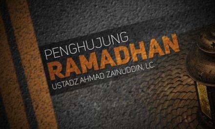 Penghujung Ramadan (Ustadz Ahmad Zainuddin, Lc.)