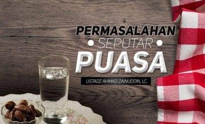 Download Kajian: Permasalahan seputar Puasa (Ustadz Ahmad Zainuddin, Lc.)