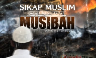 Download Kajian: Sikap Muslim dalam Menghadapi Musibah (Ustadz Fariq Gasim Anuz)