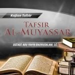Tafsir Surat Al-Ma'arij – Bagian ke-3 – Kitab Tafsir Al-Muyassar (Ustadz Abu Yahya Badrusalam, Lc.)