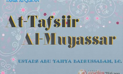 Download Kajian Tafsir Al-Qur'an: At-Tafsiir Al-Muyassar - Ustadz Abu Yahya Badrussalam