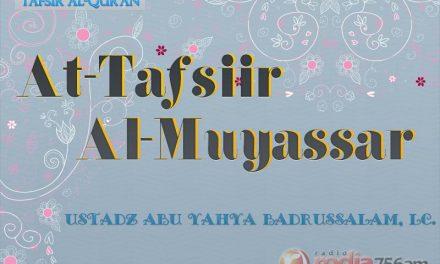 Tafsir Al-Muyassar: Al-Baqarah: 102-104 (Ustadz Abu Yahya Badrusalam, Lc.)