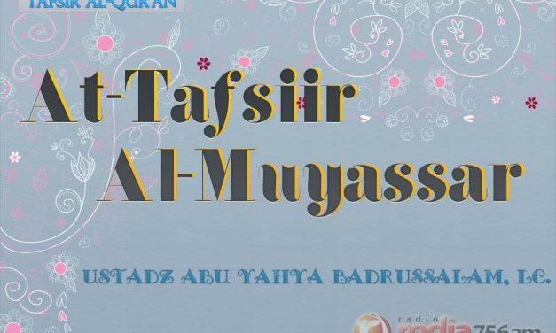 Tafsir Al-Muyassar: Al-Baqarah: 54-60 (Ustadz Abu Yahya Badrusalam, Lc.)