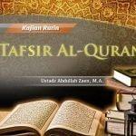 Tafsir Surat Al-Lail Ayat 5 – Bagian ke-1 – Tafsir Al-Quran (Ustadz Abdullah Zaen, M.A.)