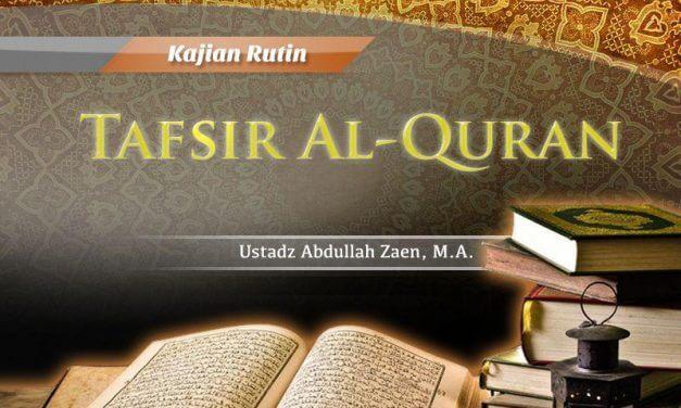 Tafsir Surat Al-Lail Ayat 5 – Bagian ke-2 – Tafsir Al-Quran (Ustadz Abdullah Zaen, M.A.)