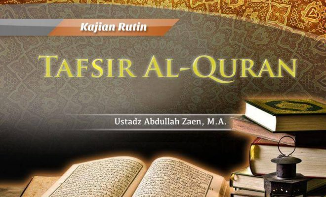 Download Kajian Tafsir Al-Quran (Ustadz Abdullah Zaen, M.A.)