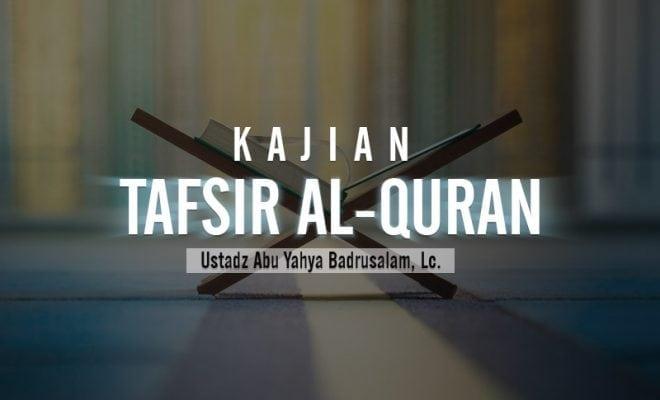 Download Kajian Tafsir Al-Quran (Ustadz Badrusalam, Lc.)
