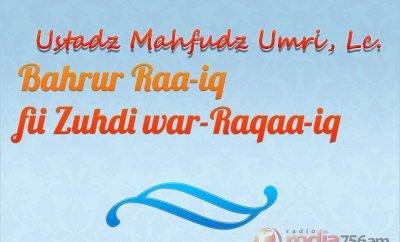Download Kajian Ustadz Mahfudz Umri - Kitab Bahrur Raa-iq fii Zuhdi war-Raqaa-iq