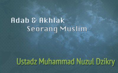 Pentingnya Kejujuran – Bagian ke-1 (Ustadz Muhammad Nuzul Dzikry, Lc.)