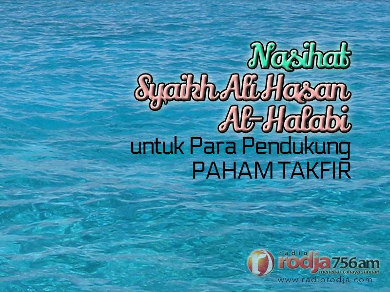 Nasihat Syaikh Ali Hasan Al-Halabi untuk Para Pendukung Paham Takfir