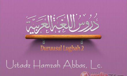 Pelajaran Bahasa Arab: Durusul Lughah 2, Halaman 153 – Ad-Darsu Tsaniya Wal-'Isyirun – 3 Kondisi Fi'il Mudhari (Ustadz Hamzah Abbas, Lc.)