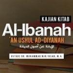 Penjelasan tentang Aqidah Ahlussunnah – Bagian ke-9 – Kitab Al-Ibanah (Ustadz Dr. Muhammad Nur Ihsan, M.A.)