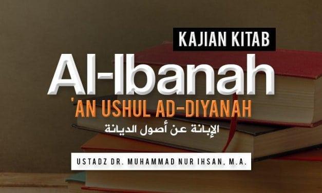 Penjelasan tentang Perkataan Orang-Orang yang Menyimpang – Bagian ke-1 – Kitab Al-Ibanah (Ustadz Dr. Muhammad Nur Ihsan, M.A.)