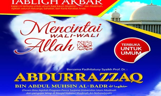 "Informasi Tabligh Akbar 3 April 2016: ""Mencintai Wali-Wali Allah"" – Syaikh Prof. Dr. Abdurrazzaq Al-Badr – di Masjid Istiqlal Jakarta"
