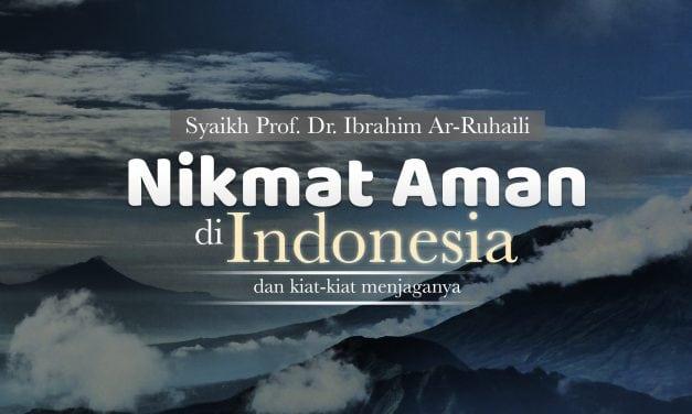 Tabligh Akbar: Nikmat Aman di Indonesia dan Kiat-Kiat Menjaganya (Syaikh Prof. Dr. Ibrahim bin 'Amir Ar-Ruhaili)