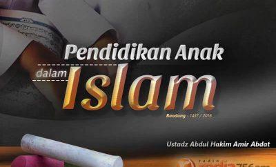 Download Tabligh Akbar: Pendidikan Anak dalam Islam (Ustadz Abdul Hakim Amir Abdat)