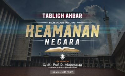 Download Tabligh Akbar: Pilar-Pilar Stabilitas Keamanan Negara (Syaikh Prof. Dr. 'Abdur Razzaq Al-Badr)