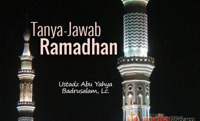 Download Tanya-Jawab Agama Islam seputar Ramadhan - Ustadz Abu Yahya Badrusalam, Lc.