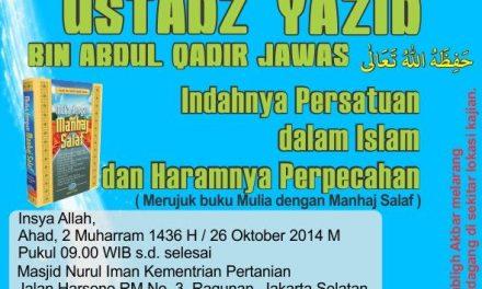 """Ahad, 26 Oktober 2014: Tabligh Akbar Ustadz Yazid Abdul Qadir Jawas dengan Tema """"Indahnya Persatuan dalam Islam dan Haramnya Perpecahan"""""""