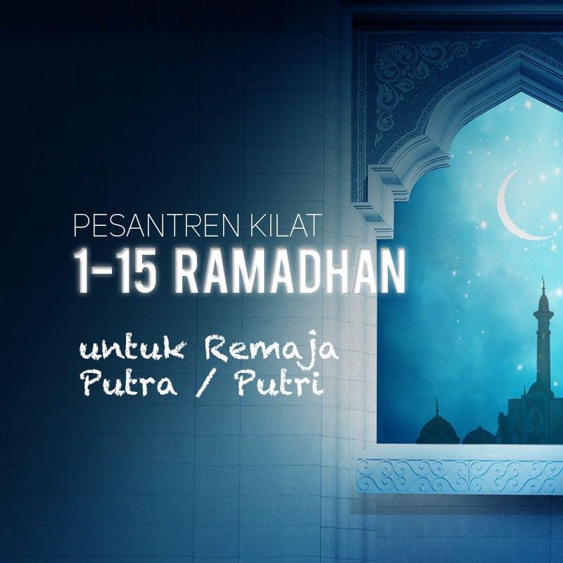 Agenda: Pesantren Kilat Ramadhan Untuk Remaja Putra Dan