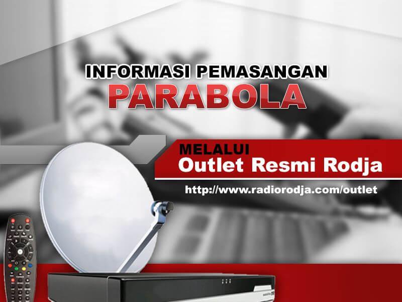 Informasi Pemasangan Parabola untuk Rodja TV melalui Outlet Resmi Rodja dapat Menghubungi 081291888756