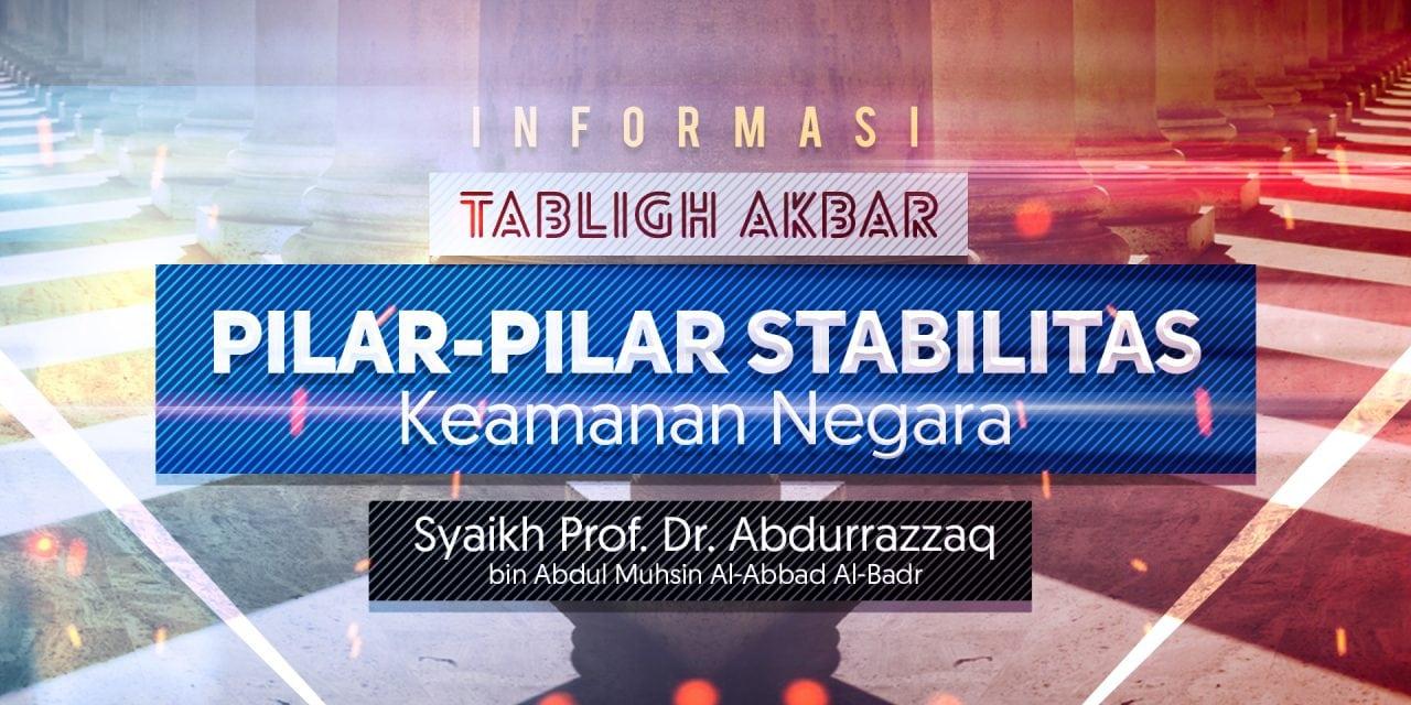 "Informasi Tabligh Akbar ""Pilar-Pilar Stabilitas Keamanan Negara"" 26 Februari 2017 di Masjid Istiqlal Jakarta, Bersama Syaikh Abdurrazzaq Al-Badr"