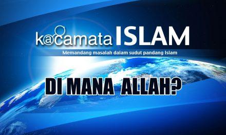 Di Mana Allah? – Kacamata Islam