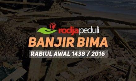 Rodja Peduli Banjir Bima – Rabiul Awal 1438 / 2016