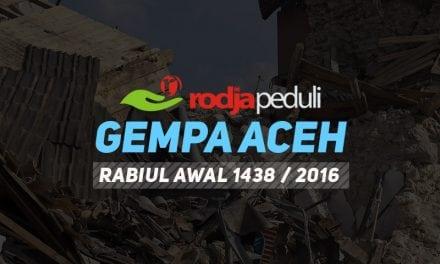 Rodja Peduli Gempa Aceh – Rabiul Awal 1438 / 2016